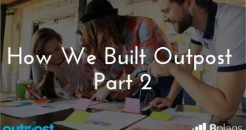 How-We-Built-Outpost-Part-2.jpg