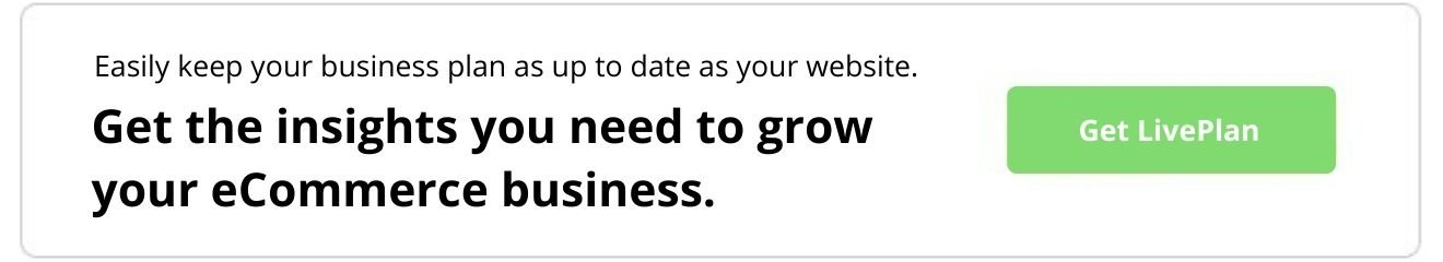 Easily keep your business plan as up to date as your website. Get the insights you need to grow your eCommerce business. Get LivePlan